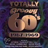 Totally Groovy 60's: 1967-1969