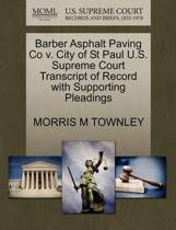 Barber Asphalt Paving Co V. City of St Paul U.S. Supreme Court Transcript of Record with Supporting Pleadings