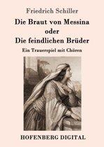 Die Braut von Messina oder Die feindlichen Brüder