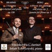 Brahms: 2 Sonatas for Clarinet & Piano Op. 120; Berg: 4 Pieces for Clarinet and Piano Op. 5; Sonata for Piano Op. 1