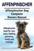Affenpinscher. Affenpinscher Dog Complete Owners Manual. Affenpinscher book for care, costs, feeding, grooming, health and training.