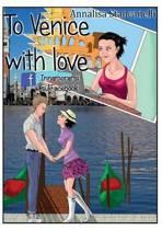 To Venice with Love. Innamorarsi Su Facebook