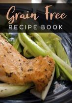 Grain Free Recipe Book