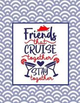 Friends That Cruise Together Stay Together!