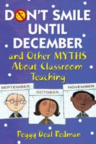 Don't Smile Until December, and Other Myths About Classroom Teaching