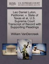 Leo Daniel Luton, Petitioner, V. State of Texas Et Al. U.S. Supreme Court Transcript of Record with Supporting Pleadings