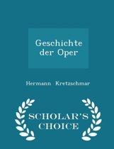Geschichte Der Oper - Scholar's Choice Edition