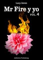 Mr Fire y yo Volumen 4