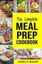 The Complete Meal Prep Cookbook