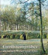 Großsteingräber zwischen Weser und Ems
