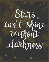 Stars Can't Shine Without Darkness: Gifts for Girls Doodle Diary with Writing Prompts Galaxy Motif Brown
