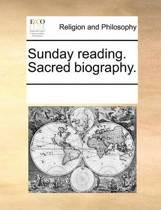 Sunday Reading. Sacred Biography.