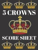 5 Crowns Score Sheet: 100 Personal Score Sheets, Five Crowns Game Record Keeper, Score Keeping Book