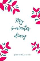 My 5-Minutes Diary Gratitude Journal