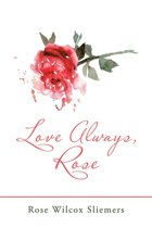 Love Always, Rose