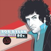 Bob Dylan In The 80S.Vol1