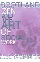 SCOTLAND ZEN and the art of SOCIAL WORK