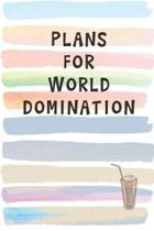 Plans for World Domination: Blank Lined Notebook Journal Gift for Coworker, Teacher, Friend