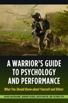 A Warrior's Guide to Psychology and Performance