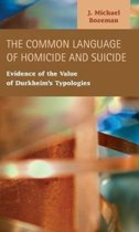 The Common Language of Homicide and Suicide
