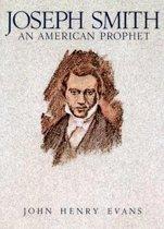 Joseph Smith, an American Prophet