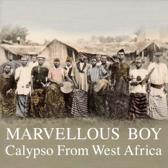Marvellous Boy: Calypso From West Africa