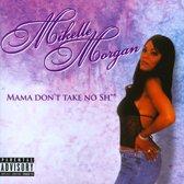 Mama Don't Take No Sh**