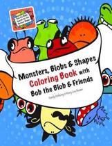 Monsters, Blobs, and Shapes Coloring Book with Bob the Blob and Friends