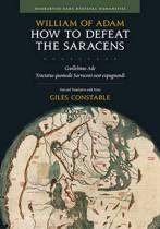 How to Defeat the Saracens - Guillelmus Ade, Tractatus Quomodo Sarraceni Sunt Expugnandi; Text and Translation with Notes