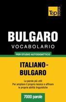 Vocabolario Italiano-Bulgaro Per Studio Autodidattico - 7000 Parole