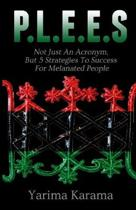 P.L.E.E.S. Not Just an Acronym, But 5 Strategies to Success for Melanated People