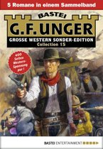 G. F. Unger Sonder-Edition Collection 15 - Western-Sammelband