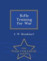 Rifle Training for War - War College Series