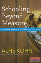 Schooling Beyond Measure and Other Unorthodox Essays about Education