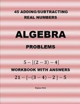 45 Algebra Problems (Adding/Subtracting Real Numbers)