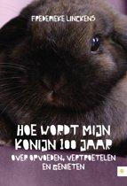 Hoe wordt mijn konijn 100 jaar