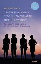 Seksueel misbruik, wegkijken of weten hoe het werkt