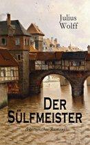 Der Sülfmeister (Historischer Roman)