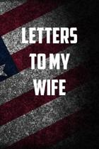 Letters to my wife: 6x9 Journal christmas gift for under 10 dollars military spouse journal