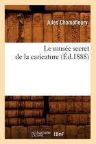 Le Mus�e Secret de la Caricature (�d.1888)