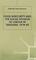 Food Insecurity and the Social Division of Labour in Tanzania,1919-85