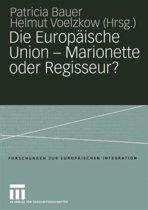 Die Europaische Union - Marionette oder Regisseur?