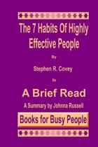 The 7 Habits of Highly Effective People in a Brief Read