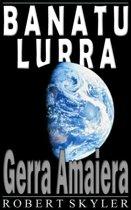 Banatu Lurra - 002 - Gerra Amaiera