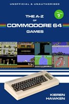 The A-Z of Commodore 64 Games: Volume 1