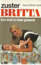 Zuster Britta-serie deel 11; Een kind is maar geleend