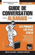 Guide de Conversation Fran ais-Albanais Et Mini Dictionnaire de 250 Mots
