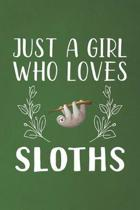Just A Girl Who Loves Sloths: Funny Sloths Lovers Girl Women Gifts Dot Grid Journal Notebook 6x9 120 Pages