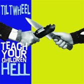 Teach Your Children Hell