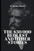 The $30 000 Bequest and Other Short Stories
